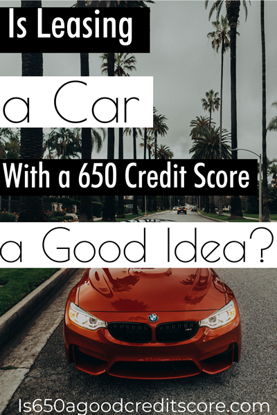 leasing a car with 650 credit score