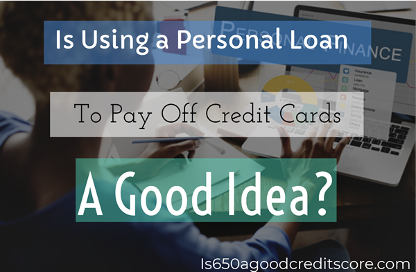 using a personal loan to pay off credit card debt a good idea